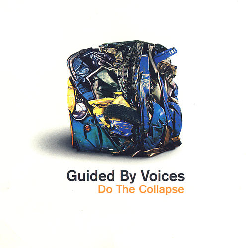 Do The Collapse de Guided By Voices