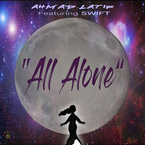 All Alone (feat. Swift) von Ahmad Latif
