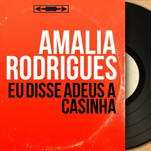 Eu disse Adeus á Casinha (Mono Version) de Amalia Rodrigues