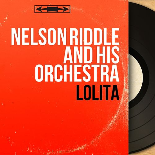 Lolita (Original Motion Picture Soundtrack, Mono Version) fra Nelson Riddle