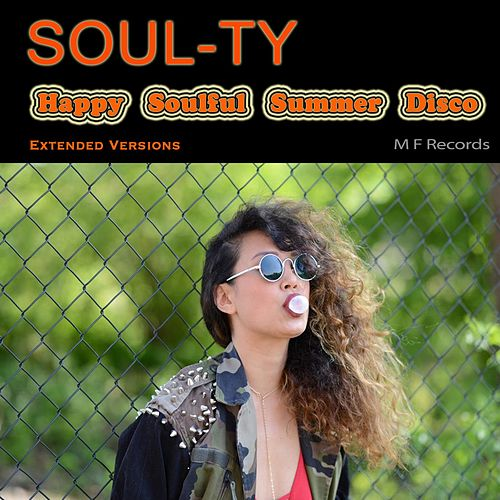 Happy Soulful Summer Disco (Extended Versions) by Soul-Ty