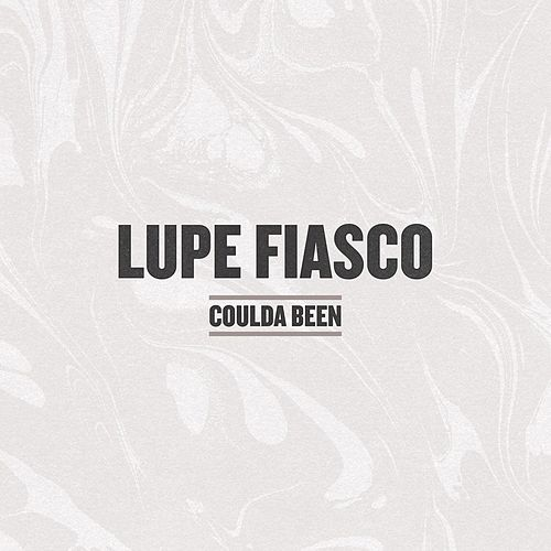 Coulda Been by Lupe Fiasco