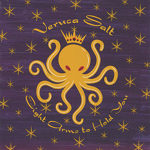 Eight Arms To Hold You de Veruca Salt