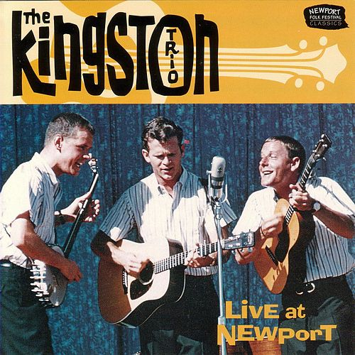 Live At Newport (Live) by The Kingston Trio