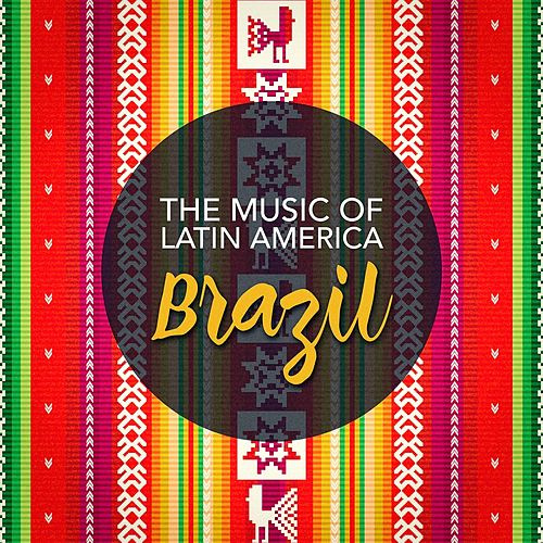 The Music of Latin America: Brazil de Various Artists