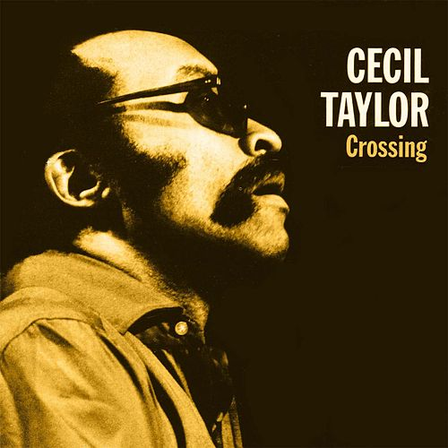 Crossing by Cecil Taylor