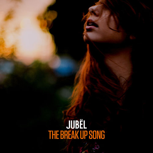The Break Up Song by Jubel