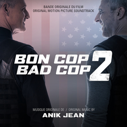 Bon Cop Bad Cop 2 (Original Motion Picture Soundtrack) by Various Artists