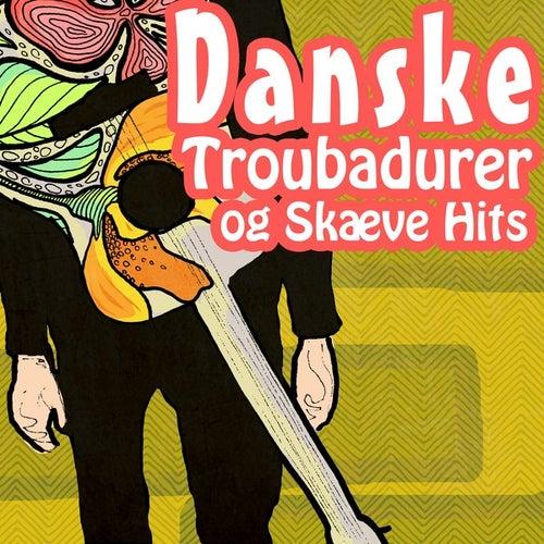 Danske Troubadurer og Skæve Hits de Various Artists