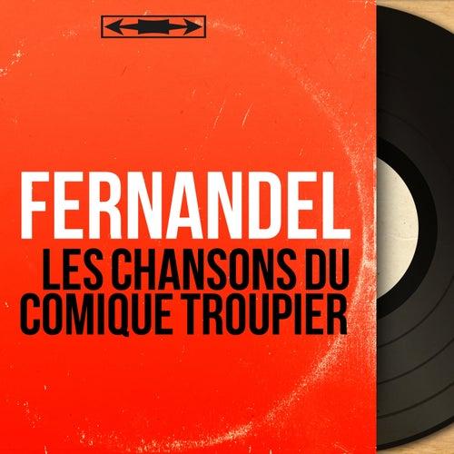 Les chansons du comique troupier (Mono Version) von Fernandel