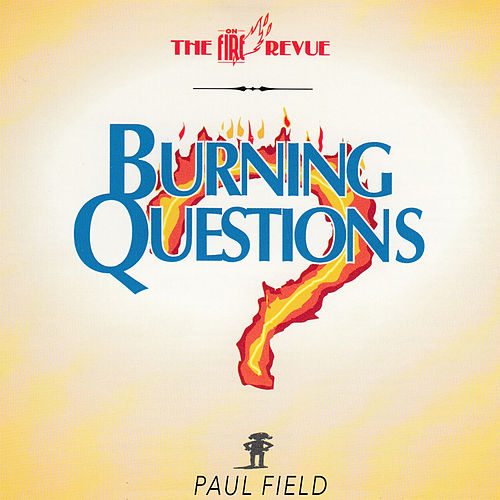 Burning Questions by Paul Field