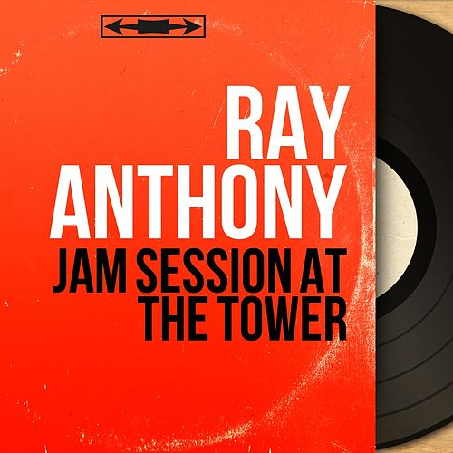 Jam Session at the Tower (Mono Version) de Ray Anthony