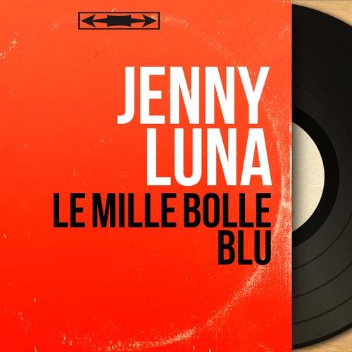 Le mille bolle blu (Mono Version) de Jenny Luna