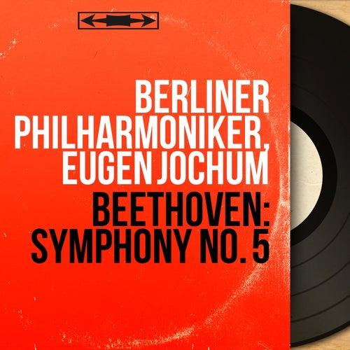 Beethoven: Symphony No. 5 (Mono Version) by Berliner Philharmoniker