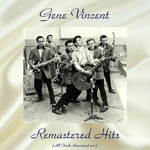 Remastered Hits Vol. 2 (All Tracks Remastered 2017) by Gene Vincent