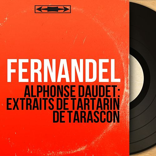 Alphonse Daudet: Extraits de Tartarin de Tarascon (Mono Version) von Fernandel