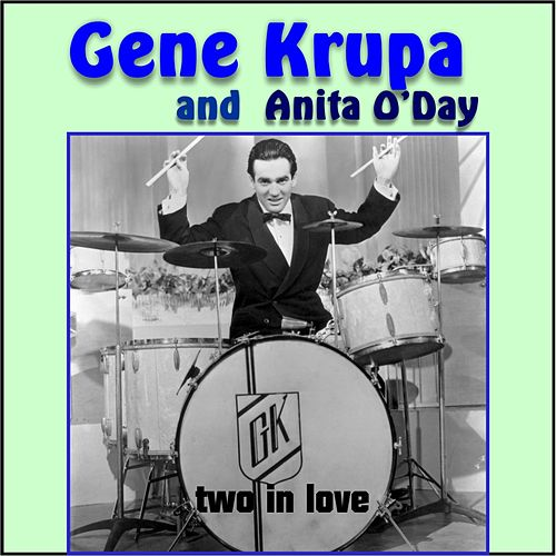 Gene Krupa and Anita O'day (Two in Love) de Gene Krupa