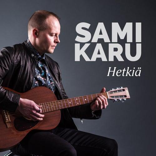 Hetkiä by Sami Karu