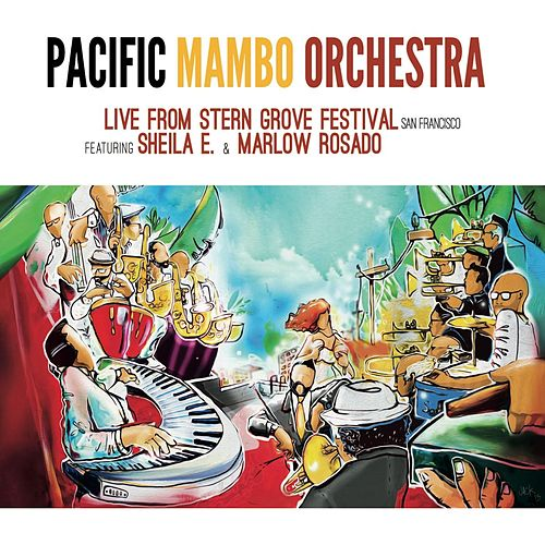 Live from Stern Grove San Francisco by Pacific Mambo Orchestra