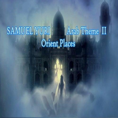 Arab Theme II: Orient Places de Samuel Yuri