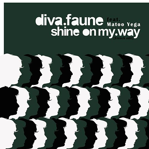 Shine on my Way (feat. Matoo Yega) (French Edit) de Diva Faune