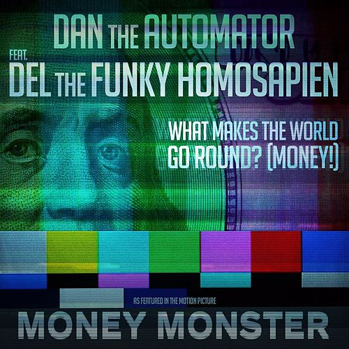 What Makes the World Go Round? (Money!) [From the Motion Picture 'Money Monster'] de Dan The Automator