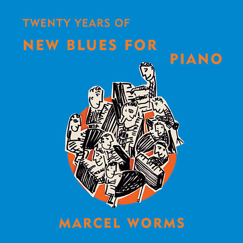Twenty Years of New Blues for Piano von Marcel Worms