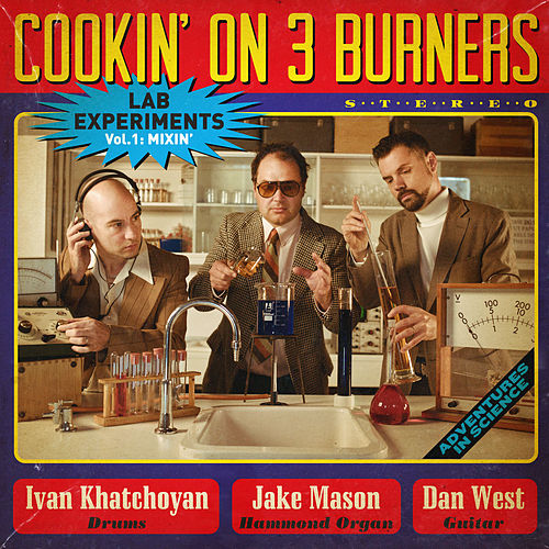 Lab Experiments: Mixin', Vol. 1 by Cookin' On 3 Burners