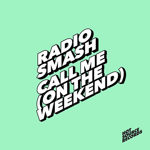 Call Me (On the Weekend) by Radio Smash
