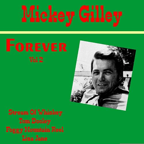Mickey Gilley Forever, Vol. 2 by Mickey Gilley