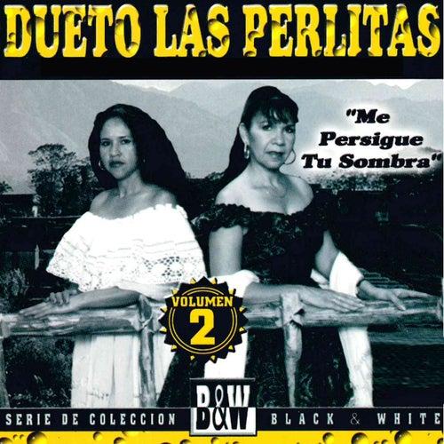 Me Persigue Tu Sombra, Vol. 2 de Dueto Las Perlitas