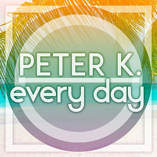 Every Day de Peter K
