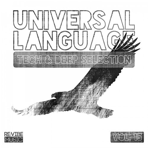 Universal Language, Vol. 15 - Tech & Deep Selection de Various Artists