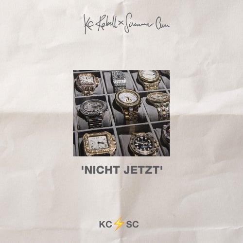 Nicht jetzt von KC Rebell & Summer Cem