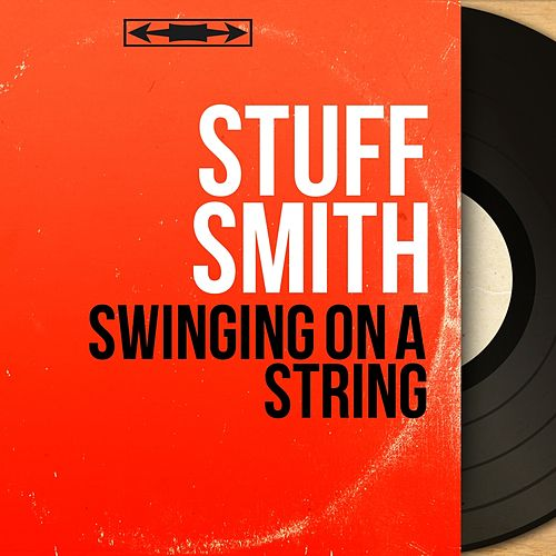 Swinging On a String (Mono Version) by Stuff Smith