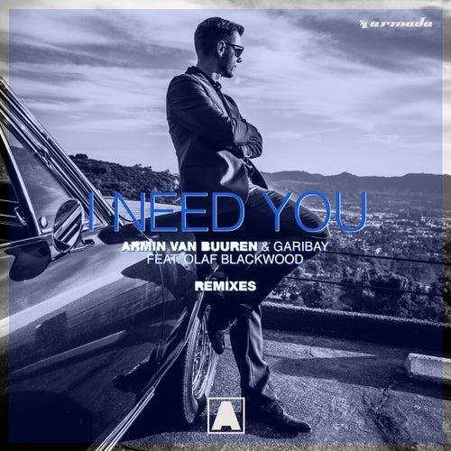I Need You (feat. Olaf Blackwood) (Remixes) de Armin van Buuren & Garibay