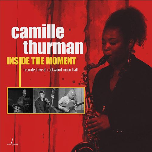Inside The Moment by Camille Thurman