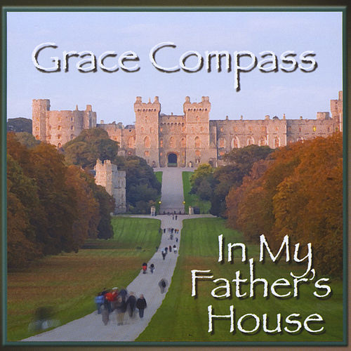 In My Father's House by Grace Compass