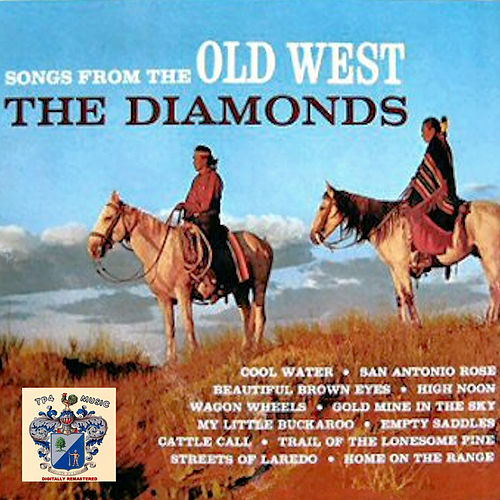Songs from the Old West von The Diamonds