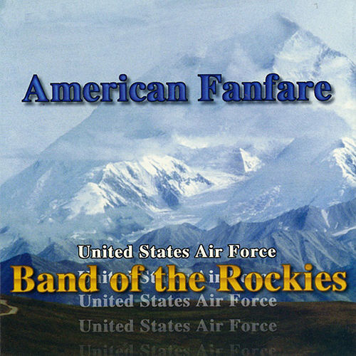 American Fanfare von US Air Force Band Of The Rockies