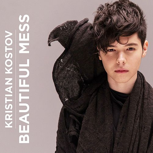 Beautiful Mess by Kristian Kostov