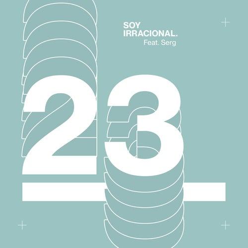 23 (feat. Serg) de Soy Irracional
