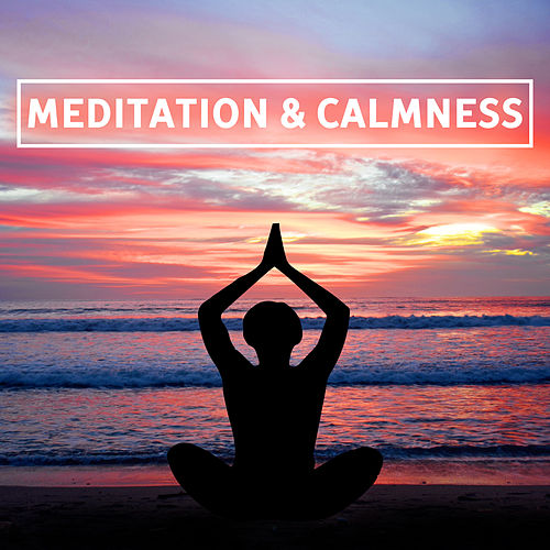 Meditation & Calmness – Peaceful Sounds of Yoga, Deep Concentration, Zen, Harmony, Calm Mind, Exercise Yoga, Pure Relaxation by Asian Traditional Music