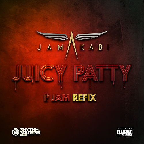Juicy Patty - Pjam Refix von Jamakabi