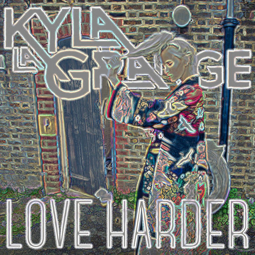 Love Harder (Jakwob Club Mix) von Kyla La Grange