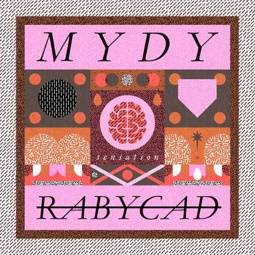 Sensation von Mydy Rabycad