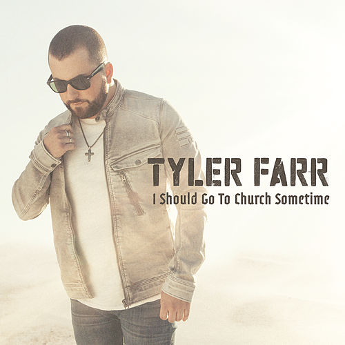 I Should Go to Church Sometime by Tyler Farr