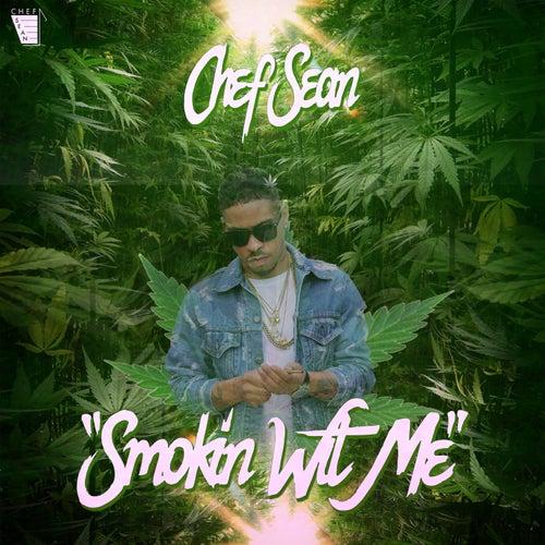 Smokin' Wit' Me by Chef Sean