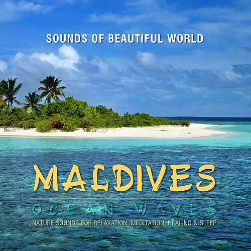 Ocean Waves: Maldives (Nature Sounds for Relaxation, Meditation, Healing & Sleep) by Sounds of Beautiful World