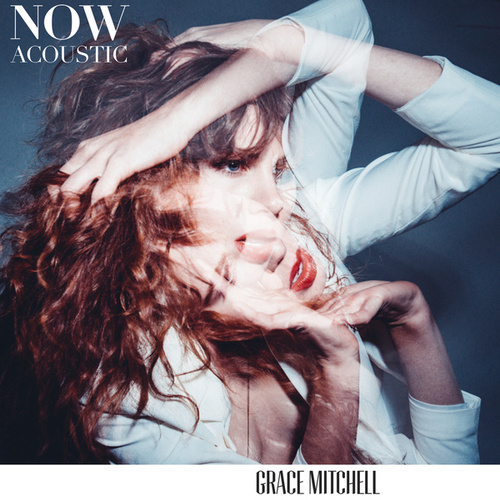 Now (Acoustic) von Grace Mitchell